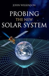 Probing the New Solar System ebook by John Wilkinson