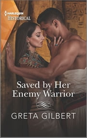 Saved by Her Enemy Warrior ebook by Greta Gilbert