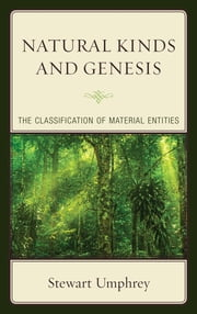 Natural Kinds and Genesis - The Classification of Material Entities ebook by Stewart Umphrey