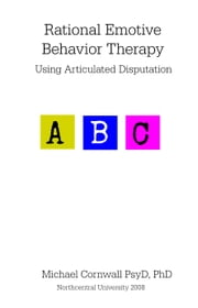 Rational Emotive Behavior Therapy Using Articulated Disputation ebook by Kobo.Web.Store.Products.Fields.ContributorFieldViewModel