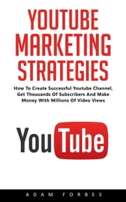 YouTube Marketing Strategies ebook by Adam Forbes