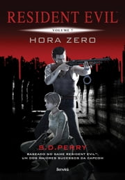 RESIDENT EVIL 7 - Hora zero ebook by S. D. Perry