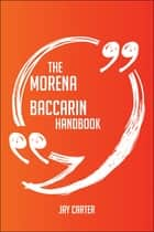 The Morena Baccarin Handbook - Everything You Need To Know About Morena Baccarin ebook by Jay Carter
