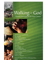 Walking with God - Christian Spirituality in the Asian Context ebook by Charles R. Ringma,Karen Hollenbeck-Wuest