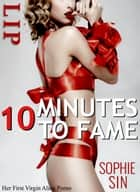 10 Minutes To Fame: Her First Virgin Alien Porno ebook by Sophie Sin