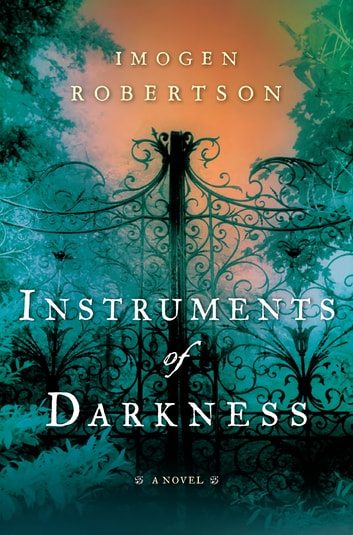 Instruments of Darkness - A Novel ebook by Imogen Robertson