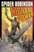 Night of Power ebook by Spider Robinson