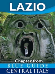 Lazio (including Rome) – Blue Guide Chapter - from Blue Guide Central Italy ebook by Alta Macadam