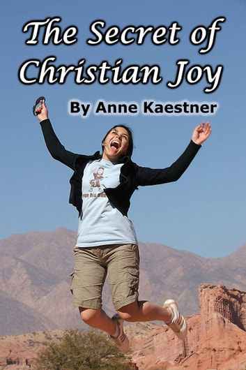 The Secret of Christian Joy ebook by Anne Kaestner