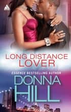 Long Distance Lover (Mills & Boon Kimani Arabesque) eBook by Donna Hill