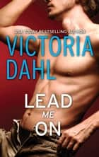 Lead Me On ekitaplar by Victoria Dahl