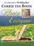 Plenty for Everyone ebook by Corrie ten Boom