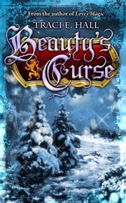 Beauty's Curse ebook by E, Traci