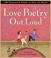 Love Poetry Out Loud ebook by Robert Alden Rubin