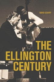 The Ellington Century ebook by David Schiff