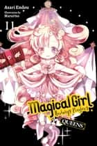 Magical Girl Raising Project, Vol. 11 (light novel) - Queens ebook by Asari Endou, Marui-no