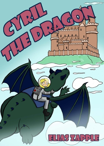 Cyril the Dragon - Jellybean the Dragon Stories American-English Edition ebook by Elias Zapple