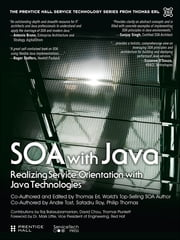 SOA with Java - Realizing Service-Orientation with Java Technologies ebook by Thomas Erl,Andre Tost,Satadru Roy,Philip Thomas,Raj Balasubramanian,David Chou,Thomas Plunkett
