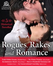 Rogues, Rakes, and Romance - 5 Historical Novellas ebook by Elizabeth Boyce,Jenny Jacobs,Pema Donyo,Carolynn Carey,Becky Lower