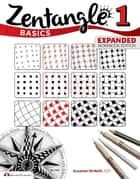Zentangle Basics, Expanded Workbook Edition ebook by Suzanne McNeill, CZT