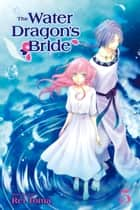 The Water Dragon's Bride, Vol. 5 ebook by Rei Toma