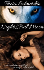 Night of the Full Moon ebook by Tricia Schneider