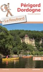 GUI. ROUT. PERIGORD DORDOGNE ebook by Collectif
