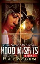 Hood Misfits Volume 1 - Carl Weber Presents ebook by Brick, Storm