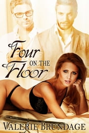Four On The Floor ebook by Valerie Brundage