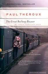 The Great Railway Bazaar ebook by Paul Theroux