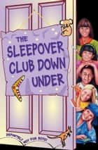 The Sleepover Club Down Under (The Sleepover Club, Book 37) ebook by