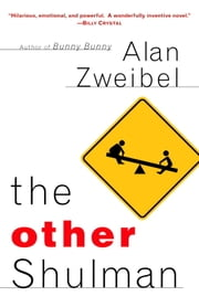 The Other Shulman - A Novel ebook by Alan Zweibel