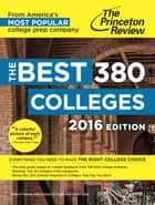 The Best 380 Colleges, 2016 Edition ebook by Princeton Review