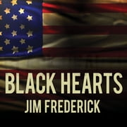 Black Hearts - One Platoon's Descent into Madness in Iraq's Triangle of Death audiobook by Jim Frederick