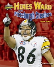 Hines Ward and the Pittsburgh Steelers ebook by Sandler, Michael