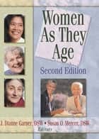 Women as They Age, Second Edition ebook by Susan O Mercer,J Dianne Garner