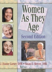 Women as They Age, Second Edition ebook by Susan O Mercer, J Dianne Garner