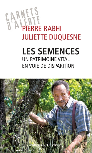 Les semences - Un patrimoine vital en voie de disparition ebook by Pierre Rabhi,Juliette Duquesne