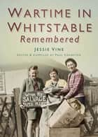 Wartime in Whitstable Remembered ebook by Paul Crampton