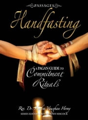 Passages Handfasting: A Pagan Guide to Commitment Rituals ebook by Rev.Dr. Kendra Vaughan Hovey