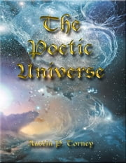 The Poetic Universe ebook by Austin P. Torney