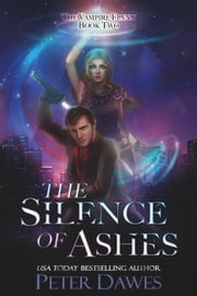 The Silence of Ashes - The Vampire Flynn, #2 ebook by Peter Dawes
