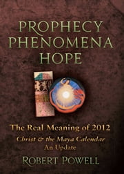 Prophecy - Phenomena - Hope ebook by Robert Powell