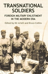 Transnational Soldiers - Foreign Military Enlistment in the Modern Era ebook by