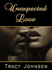 Unexpected Love ebook by Tracy Johnson