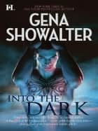 Into the Dark: The Darkest Fire\The Amazon's Curse\The Darkest Prison ebook by Gena Showalter