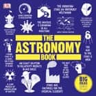 The Astronomy Book - Big Ideas Simply Explained audiobook by