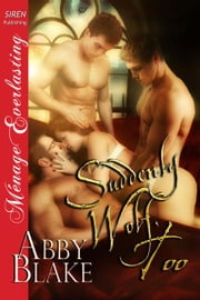 Suddenly Wolf, Too ebook by Abby Blake