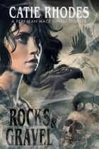 Rocks & Gravel ebook by Catie Rhodes