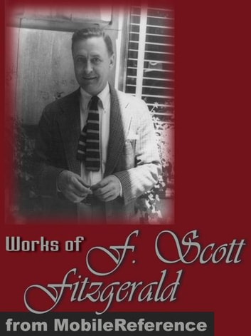 Works Of Francis Scott Key Fitzgerald: Incl: The Beautiful And Damned, This Side Of Paradise, Tales Of The Jazz Age, Flappers And Philosophers & Winter Dreams (Mobi Collected Works) ebook by Francis Scott Key Fitzgerald